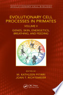 Evolutionary Cell Processes in Primates