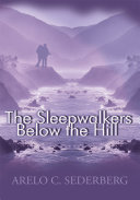 The Sleepwalkers Below the Hill