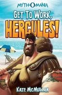 Myth-O-Mania: Get to Work, Hercules!