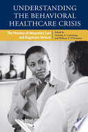 Understanding The Behavioral Healthcare Crisis Book PDF