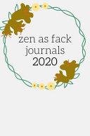 Zen As Fack Journals 2020
