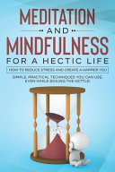 Meditation and Mindfulness for a Hectic Life