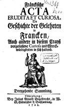 Fränckische acta erudita et curiosa
