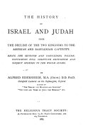 The Bible History  History of Judah and Israel from the decline of the two kingtoms to the Assyrian and Babylonian captivity
