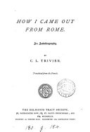 How I came out from Rome  an autobiography  Transl