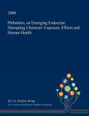 Phthalates  an Emerging Endocrine Disrupting Chemical Book