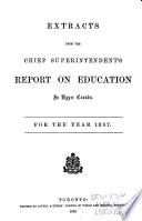 Extracts from the Chief Superintendent s Report on Education in Upper Canada