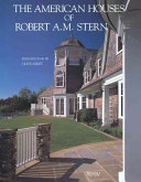 The American Houses Of Robert A M Stern