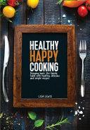 Healthy Happy Cooking