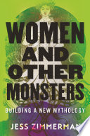 link to Women and other monsters : building a new mythology in the TCC library catalog