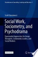 Social Work, Sociometry, and Psychodrama