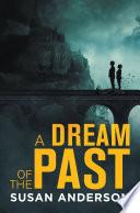 A Dream of the Past Book PDF