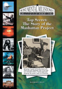 Top Secret: The Story of the Manhattan Project