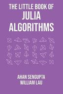 The Little Book of Julia Algorithms
