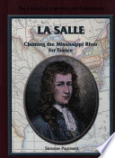 La Salle: Claiming the Mississippi River for France - Simone ...