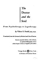 The Doctor and the Soul  from Psychotherapy to Logotherapy