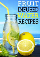Fruit Infused Water Recipes  Blank Recipe Book to Write in Cookbook Organizer