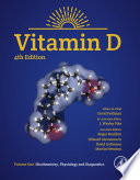 """Vitamin D: Volume 1: Biochemistry, Physiology and Diagnostics"" by David Feldman, J. Wesley Pike, Roger Bouillon, Edward Giovannucci, David Goltzman, Martin Hewison"