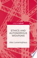 Ethics and Autonomous Weapons