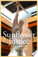 Sunflower Justice  : A New History of the Kansas Supreme Court