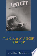 The Origins of UNICEF, 1946–1953