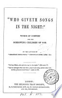 Who giveth songs in the night   words of comfort for the sorrowing children of God  By the author of  Christian manliness