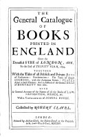 The General Catalogue of Books Printed in England Since the Dreadful Fire of London  1666 to the End of Trinity Term  1674