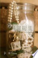 A Jar Half Full  A Memoir