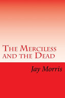 The Merciless and the Dead