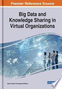 Big Data and Knowledge Sharing in Virtual Organizations Book