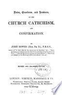 Notes  questions  and answers on the Church catechism  and Confirmation