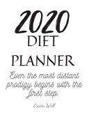 2020 Diet Planner Even the Most Distant Prodigy Begins with the First Step Book