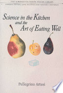 """Science in the Kitchen and the Art of Eating Well"" by Pellegrino Artusi, Murtha Baca, Stephen Sartarelli"