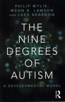 The nine degrees of autism  a developmental model for the alignment and reconciliation of hidden neurological conditions
