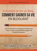 Pdf Comment écrire un Blog, Comment gagner sa vie en Bloguant Telecharger