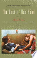 """The Last of Her Kind: A Novel"" by Sigrid Nunez"