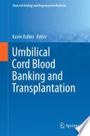 Umbilical Cord Blood Banking and Transplantation