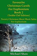 Favourite Christmas Carols For Euphonium Book 2 Treble Clef Edition