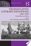 Transatlantic Literary Exchanges, 1790–1870  : Gender, Race, and Nation