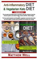 ANTI INFLAMMATORY DIET AND VEGETARIAN KETO DIET Book