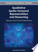 Qualitative Spatio Temporal Representation and Reasoning  Trends and Future Directions