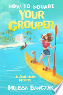 How To Square Your Grouper
