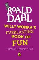 Willy Wonka's Everlasting Book of Fun