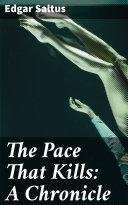 The Pace That Kills: A Chronicle Pdf/ePub eBook