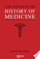 A Dictionary of the History of Medicine
