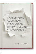 Pdf Challenging Addiction in Canadian Literature and Classrooms