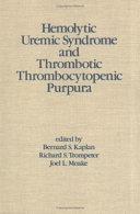 Hemolytic Uremic Syndrome and Thrombotic Thrombocytopenic Purpura