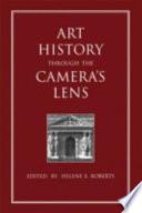 Art History Through the Camera's Lens