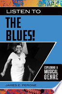 Listen to the Blues  Exploring a Musical Genre