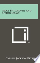 Mole Philosophy and Other Essays